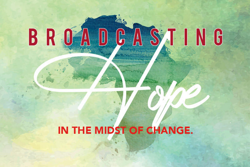 Broadcasting Hope in the Midst of Change